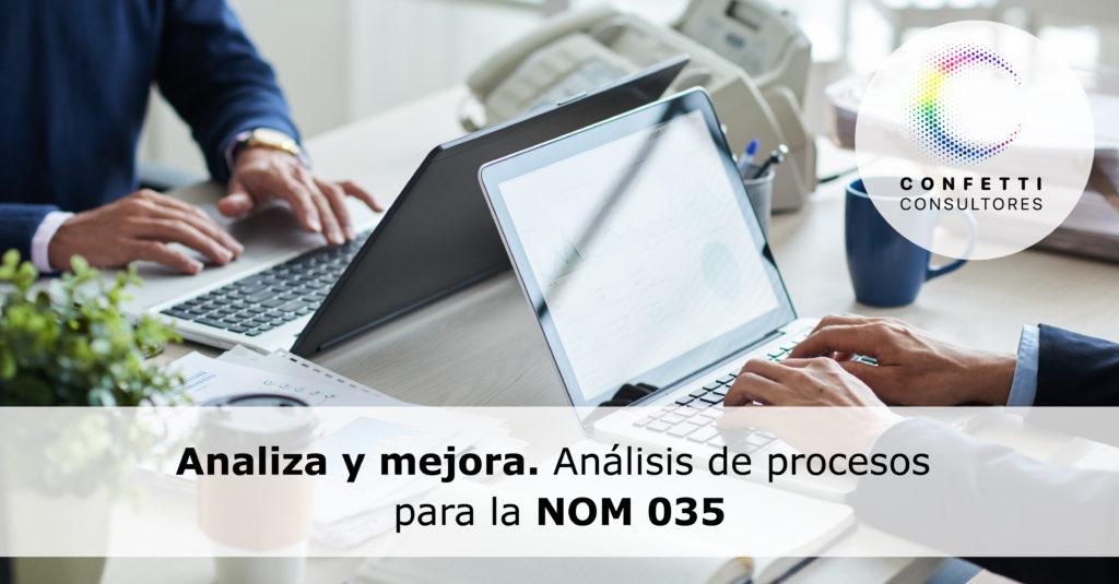 Análisis de procesos para la NOM 035. Es momento de mejorar y optimizar.