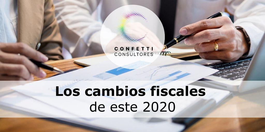 ¿Ya conoces los cambios fiscales que vienen este 2020? Descúbrelos aquí.